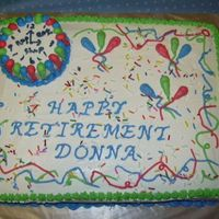 Happy Retirement  The idea for this cake was from a cake I seen here on CC. I made this and a birthday cake for a combo party. I want to thank the original...