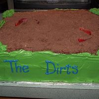 """dirt"" Cake  This cake I made for our friends that were getting married. For some reason his softball team nicknamed him ""Joe Dirt"" so they..."