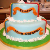 Follow Your Dreams Rainbow show cake. worked on this for 8 hours and didnt place. but i think it is adorable.