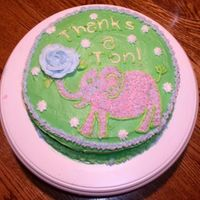 """thanks A Ton!"" Elephant Cake This is my first cake. It didn't turn out as well as I hoped, I was going to add peanuts and use other colors but the girls in our..."