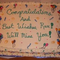 Congrats Retirement Cake This ia a full sheet cake with 1/2 choc and 1/2 Vanilla cakes. (most popular this year... I cake them Zebra cakes) This cake was for a...