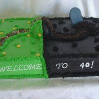Over The Hill WASC with bc and chocolate bc. Made for my friends husband who has always said he would either be dead by 40 or live forever. She said...