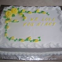 Grandmothers Cake I made this cake for my grandmother it is a 1/2 sheet with whipped buttercream icing.The roses are whipped buttercream icing also.