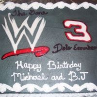 Wwe And Dale Earnhardt Cake! My aunt had me make this cake for my two cousins.It's a 1/2 sheet yellow cake with whipped buttercream icing.I only charged her $20.00...