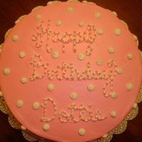 Dottie's Cake This cake is for a lady named Dottie...I hear that EVERYTHING in her house is either pink with white polka dots or white with pink polka...