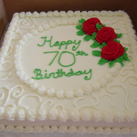 70Th Birthday Cake   yellow cake w/ buttercream frosting and roses