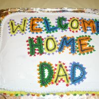 Welcome Home Sheet Cake   This was a cake made for my Dad after working in another state for a year. Done in whipped and BC.