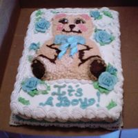 Baby Shower-It's A Boy- Teddy Bear All butter cream, dark chocolate fudge cake, bear made from a small bear shapped cake pan purchased a few years ago from a Dollar General...