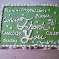 Thank You Cake Made this to say thank you to the response of a funeral. I tried to find different ways to say friend. I used an online thesaurus.