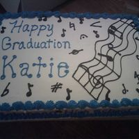 Graduation Music Cake Chocolate cake w/white bc icing. Sorry photo quality is bad, had to use camera on phone. :(