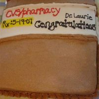 Pharmacy Graduation  My sister just graduated from pharmacy school, so I made her cake to look like a pill bottle. The prescription number is her graduation...