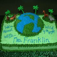 "Wild Animal Earth Cake   This was a cake I did for my daughter's class. The schools theme for the year was ""We're Wild about Learning"""