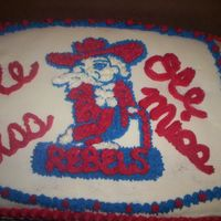 Ole Miss Rebels Cake   This was a cake I made for a Rebel fan's birthday. It is basic buttercream with French Vanilla cake.