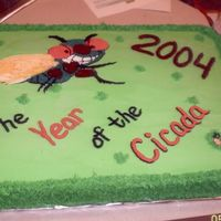 Year Of The Cicada A historical group was doing a program on the cicada, which is a bug that comes out of the ground every 17 years. The year I moved to...