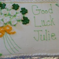 Good Luck This was made for a retirement and she just happened to be leaving on st. patrick's day.