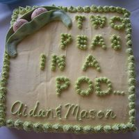 Peas In A Pod  This was a 14 x 14 cake. I used a butter cake with white chocolate mousse filling. The babies are made with MMF and the writing is...