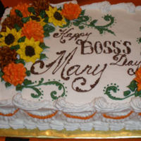 Fall Floral For Boss's Day Made for my sister's boss. This was an 8x12 white cake iced and decorated in buttercream.