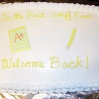 Welcome Back Cake i made this cake for teachers coming back to school. it's a chocolate chocolate chip cake with buttercream frosting. thanks for...