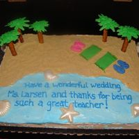 Beach Wedding This was a request for a combo end of school celebration plus the teacher is getting married this summer in Hawaii. The sand is graham...