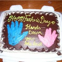 Hands Down My kids helped make this for fathers day this year, I traced there hands on the cake. They had a great time.