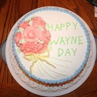 Happy Wayne Day My hubby complained that I never put his name on a cake so for my class a made a Happy Wayne Day cake for him