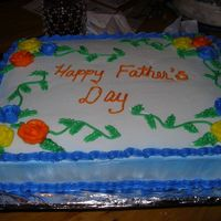 My First Father's Day Cake It was all done in Buttercream icing.I'm not good at the Roses Yet!! Thanks For Looking