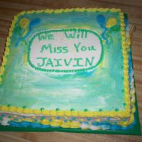"Jaivins Moving Party 1 day notice for a little friend moving to Az with his mom.Cake is 12""sq white w/BC filling and frosting,Not my best,but I thought it..."