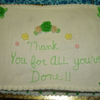 Thank You This cake was made to thank our para/tutor staff at a school for all their hardwork during the year. It was a full sheet cake made with...