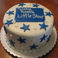 "Twinkle, Twinkle This was for a baby shower at chuch. All fondant with bc writing and white stars. The ""big brother"" ate all of the stars off of..."
