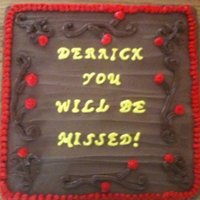 Missing You  Just a going away cake that Wally World ordered from me instead of their own bakery! Course one of my son's worked there at the time...