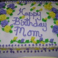 Fayes Moms Birthday Cake White cake with bc icing 1/2 sheet