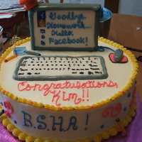 "Graduation For Online Degree My sister earned her BSHA degree online and made the statement, ""Now I will have more time to FACEBOOK!"" ~ Heance the cake idea..."