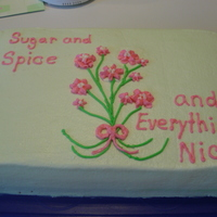 Sugar & Spice Cake Generic baby shower cake made. I needed an extra cake to take, just in case they needed more cake at the shower.