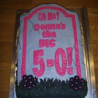 Oh No! The Big 5-0! This was a cake I did for my friends mom's birthday party - yellow cake with half vanilla, half chocolate frosting fillings. She hates...