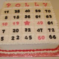 Bingo / P O L L Y   12X12 white cake with BC icing, Fondant numbers and letter. Her name is POLLY, she was born 10/19/49 turned 60 she will be 61 next year.