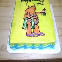 Joke Cake  vanilla 1/4 sheet cake with buttercream. the chunky lady in a bikini is an inside joke between the birthday boy so she thought it would be...