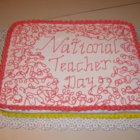 National Teacher Day 05/21/2009 I made this cake for the staff at my kids' school for National Teacher Day.