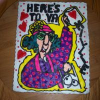 Maxine Cookie I did this 8 x 10 sugar cookie last night for my 89 year old neighbor who is coming home from the hospital today. She is the live version...