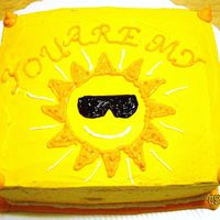 You Are My Sunshine! This is one of two quicky cakes I made for son and daughter's preschool teachers. This one is banana & orange flavored.The class...