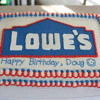 Lowe's Cake  My FIL works at Lowe's (part time on the weekend) and has been there for 10 years. So, I made him a Lowe's cake and he was so...