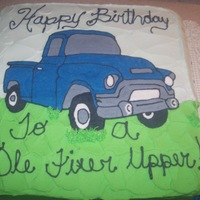Ole Fixer Upper This is a replica of a old truck the birthday man is restoring. Chocolate cake with buttercream frosting and transfer.