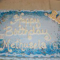Happy Birthday Methusela White cake with Amish Mennonite Buttercream icing and cake sparkles and confetti. Full sheet. For Bob at the Gold Dust. 86 years young with...