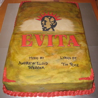 Evita Cake For Local Theater Production My brother in law was in a local theater production of Evita and asked me to make a cake for the last show. It's yellow cake with...