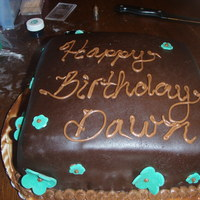 Dawns B-Day Cake My friend wanted a chocolate chocolate cake so I made a chocolare cake with choc. ganache filling and choc. buttercream with choc. fondant...