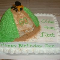 Older Than Dirt Made for a friends' 60th birthday! He clears land etc for a living, thus the earth moving equipment.