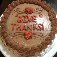 Give Thanks   Made this with chocolate creamchees buttercream. Devils food cake.