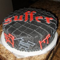 Suffer Cake I made this cake based on a new clothing line created by a UFC fighter. The cake is iced with chocolate buttercream and the lettering is...