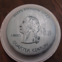 Quarter Century Painted on Mr. Washington's face and the words... although the words aren't entirely placed correctly...