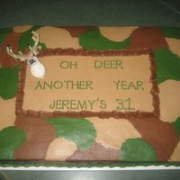 Camo Birthday Cake I made this cake for my husband's 31st birthday. He loves hunting and anything that has to do with hunting so I knew exactly what kind...