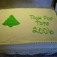 2006 Toys For Tots   1/2 Sheet cake, 1 first one I ever baked with the decorator's prefered pan, I love it.